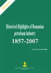 Repere istorice ale industriei romanesti de petrol / historical highlights of romanian petroleum industry (1857-2007)